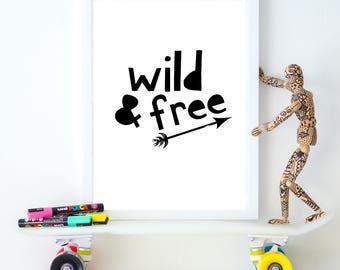 Nursery-Kids Printable Digital Download-'wild & free' Quote-Monochrome Type Art Print-A2, A3, A4, A5 nursery kids Print-Motivational Quote.