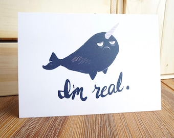 The Narwhal is Real and is Not a Unicorn: Cute Animal Greeting Card