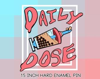 "Daily Dose! Bubble Tea Syringe- Hard Enamel Pin 1.5"""