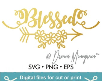 Blessed Svg/ Thankful Svg/ Arrow Svg/  Flowers svg / Svg/ Cutting files for use with Silhouette Cameo and Cricut