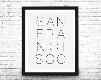 San Francisco Art Print, Black and White San Francisco Poster, Travel Poster, Modern Art Print, San Francisco Typographic Art, San Francisco