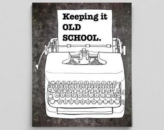 Keeping it Old School Print Vintage Typewriter Print Typewriter Poster English Librarian Gift Typography Print Typography Poster Hipster Art