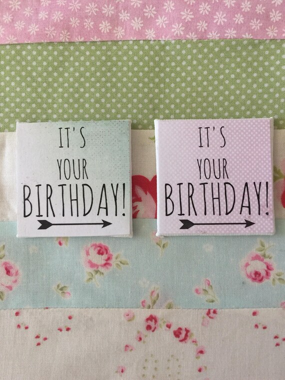 "Its Your Birthday! Canvas Art 2"" x 2"""