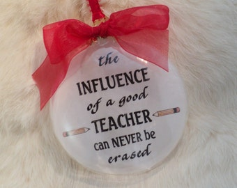 Teacher Ornament, The Influence Of A Good Teacher, Free Personalization and Charm