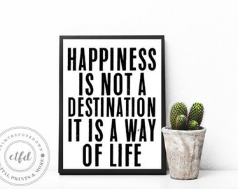 Happiness is not a destination, it's a way of Life Typography 8x10 Digital Print