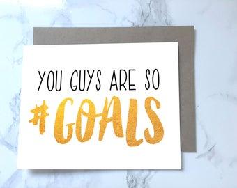 Printable You Guys Are So Goals Card, Couple Goals, #Goals Card, funny Anniversary Card, funny wedding card, funny congratulations card, A2