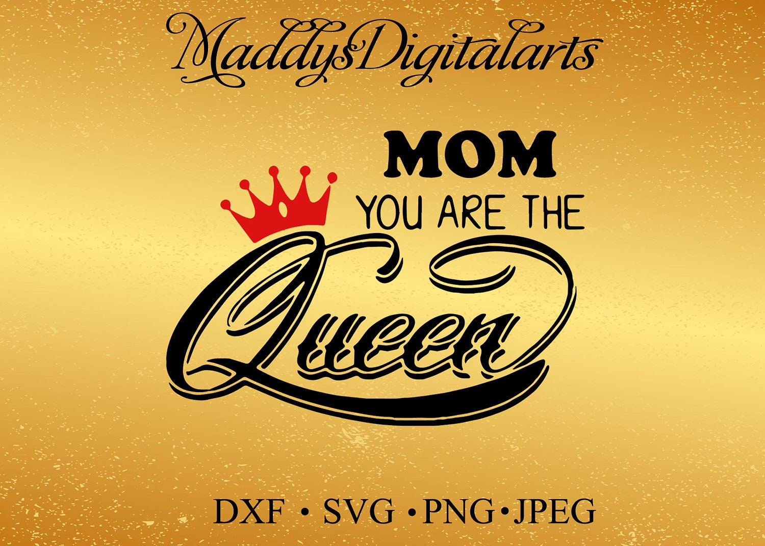 MOM You are the Queen svg, Mother\'s Day svg, Kids T-shirt Svg, Vinyl ...
