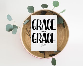 Grace Upon Grace, John 1 16, Scripture Print, Bible Verse Art, Typography Art Print, Apartment Decor Hand Lettered Truth Inspirational Decor