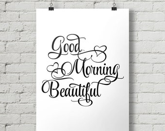 Good Morning Beautiful - Inspirational Quote Typography Poster Printable