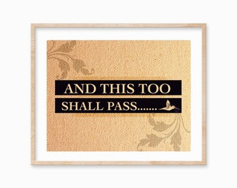 "And This Too Shall Pass, Christian Art Work, Inspirational Art, Religious Art Gift, Christian Home Decor, Custom Wall Art, Measures 8""x10""."