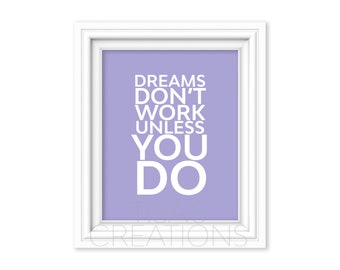 Dream Don't Work Unless You Do Print