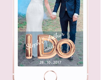"Rose Gold ""I Do"" Balloon Custom Wedding Snapchat Geofilter"