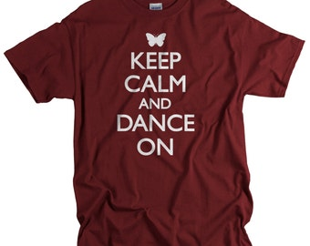 Gift for Dancer - Dance Gifts - Keep Calm Dance On - Dance Shirts - Dancers Dancing Dance Gift for Men Women Teens Girls and Boys