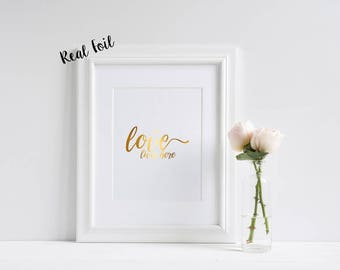 Love lives here **REAL** Foil Print