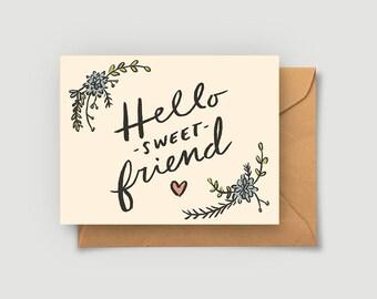 Friendship Card - Hello Sweet Friend - Greeting - Blank Card