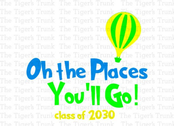 Oh The Places You Ll Go Svg Class Of 2030 Svg Seuss