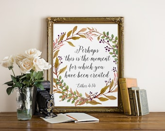 Bible Verse Printable, Perhaps this is the moment, Scripture Print, Christian Quote, Christian Print, Scripture Decor, Esther 4:14 Print
