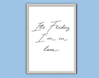 It's Friday I'm in Love // Typography Print // Wall Art // Home Decor // A5 A4 A3 // The Cure Quote