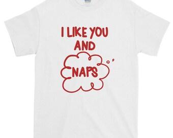 I Like You and Naps Short-Sleeve T-Shirt