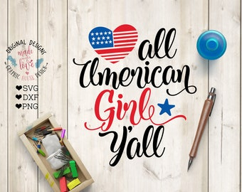 America svg, independence day svg, 4th July, 4 July svg, america cutting file, All American girl Y'all svg, american girl, patriotic svg