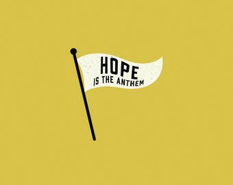 Hope is the Anthem Switchfoot print