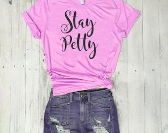 Stay Petty Tshirt. Petty shirt