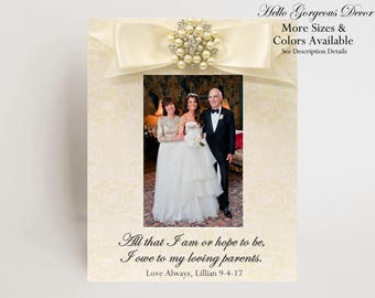 Parents of Bride Groom Gift Personalized Picture Frame All That I Am Or Hope To Be I Owe To My Loving Parents Custom Wedding Day Gift