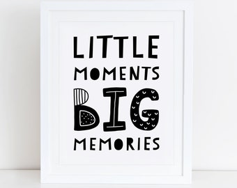 Little Moments Big Memories Art Print, Motivational Quote, Instant Download, Printable Home Decor, Digital Art, Black And White