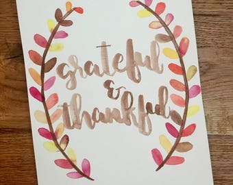 "Handmade Hand-Lettered ""Grateful & Thankful"" Thanksgiving Art Print, Watercolor Brush Pen Calligraphy (8 x 10 inches)"