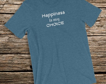 Affirmation T-Shirt Happiness is My Choice Positive Message Short-Sleeve Unisex Jersey T-Shirt