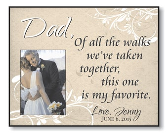 "Personalized Picture Frame for 5""x7"" Photo Father of the Bride of all the Walks We've Taken Together This One is my Favorite"