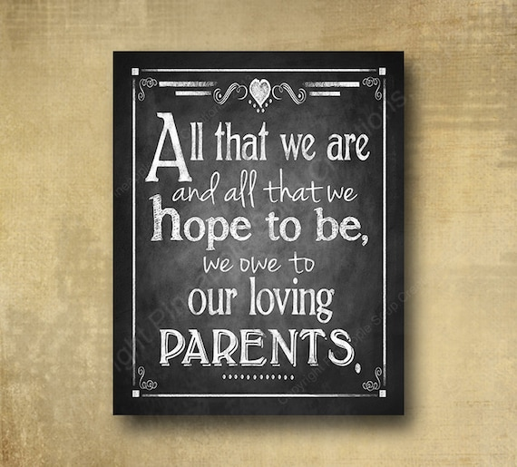 All that we are we owe to our loving parents Chalkboard Wedding sign - PRINTED for you -  with optional add ons