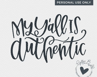 Southern SVG | Yall SVG | My Yall is Authentic | Holly Pixels | Country SVG | Southern Quotes svg| Farmhouse svg | Farmhouse svg