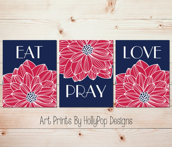 Modern Kitchen Wall Decor Eat Pray Love Trio By: Eat Pray Love Modern Kitchen Art Prints Dahlia Flower Kitchen
