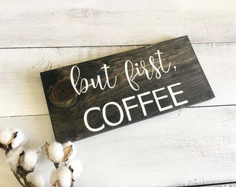 Wood Coffee Sign, Rustic Coffee Sign, But First Coffee, Farmhouse Style, Small Coffee Sign, Vintage Coffee Sign, Modern Farmhouse Style