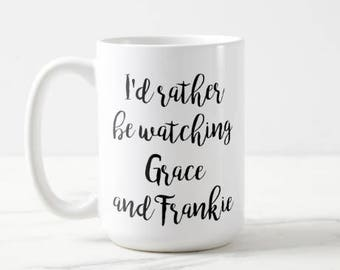 I'd Rather Be Watching Grace and Frankie | Grace and Frankie | Netflix | OVERSIZED Mug