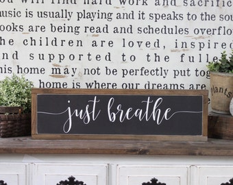 Just Breathe, Wood Sign, Farmhouse Sign, Over The Door Sign, Rustic Decor