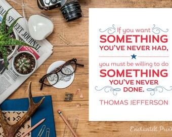 Do Something You've Never Done - Thomas Jefferson- Patriotic, American Art Print, Classroom Art Print, Inspirational Art -Instant Download