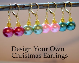 Design Your Own Earrings, Christmas Balls, Antiqued Brass, Silver or Gold Plated Earwires, Fun Holiday Jewelry