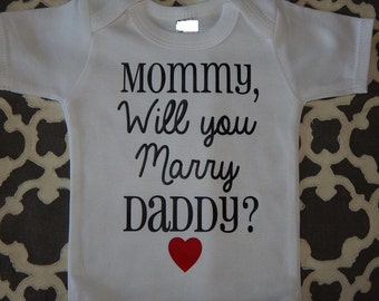 Mommy, will you Marry Daddy?, proposal baby one piece,proposal baby bodysuit, engagement baby one piece, proposal baby creeper