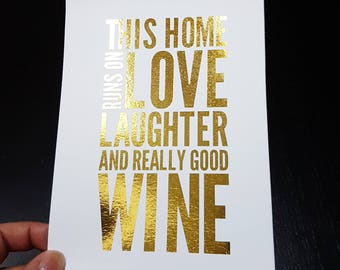 Oops Print - This Home Runs On Love, Laughter and Really Good Wine - Gold 5 x 7 Print - Frame not included