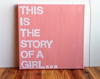 12X12 Canvas Sign - This Is The Story Of A Girl..., Gift, Decoration, Coral Pink and White, Typography word art