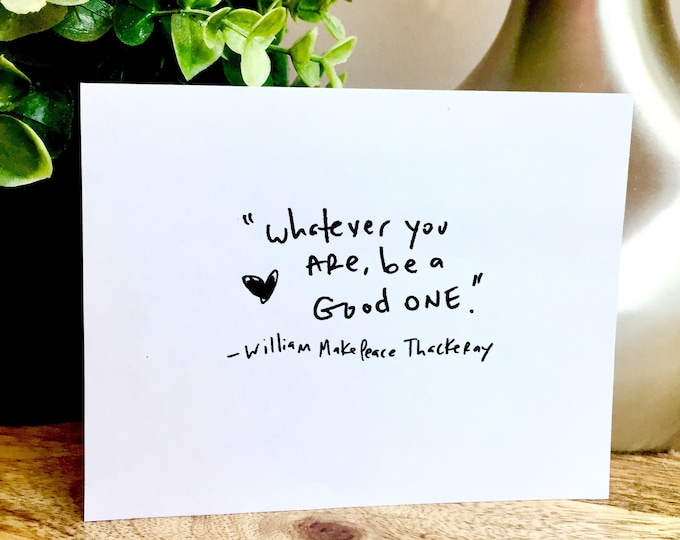 10 pack of cards, Be Good, Simple blank notecard, William Makepeace Thackeray quote, Sidesandwich Thank you card