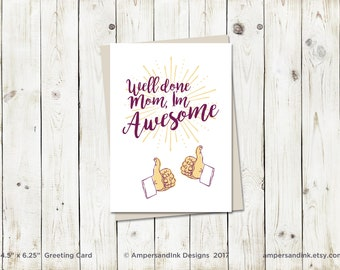 Well Done - I'm Awesome - Mother's Day - Greeting Card with envelope