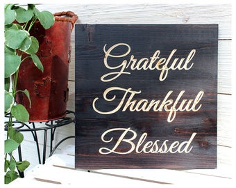 Grateful Thankful Blessed, Fall Wood Signs, Fall Decor, Rustic, Thanksgiving Signs, Housewarming/Hostess Gift, Set of 3