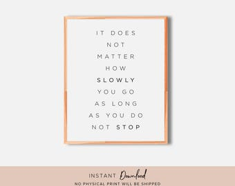 Quote Wall Art, Motivational Wall Decor, Quote Print, Printable Wall Art, It does not matter how slowly you go, Inspirational Wall Art