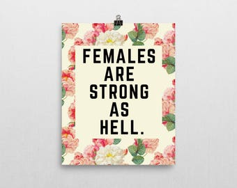 Females Are Strong As Hell Poster - Feminism Poster - Feminism Quote Poster - Feminism Quote - Kimmy Schmidt Quote - Feminism Poster