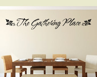 """Kitchen Decor Kitchen Wall Decal Foodie Gift Kitchen sign """"The Gathering Place"""" Dining Room Decor Living Room Wall Decor Vinyl Lettering"""