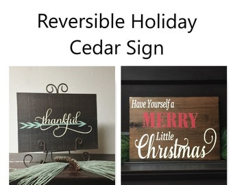 Reversible Holiday Sign -- Thankful & Christmas -- Holiday Sign -- Have Yourself A Merry Little Christmas