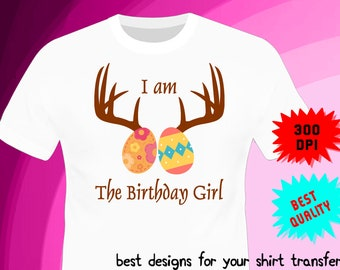Easter Iron On Transfer - Birthday GIRL - Easter Birthday Shirt Design - Girl Shirt DIY - Digital Files - PNG Format - Instant Download